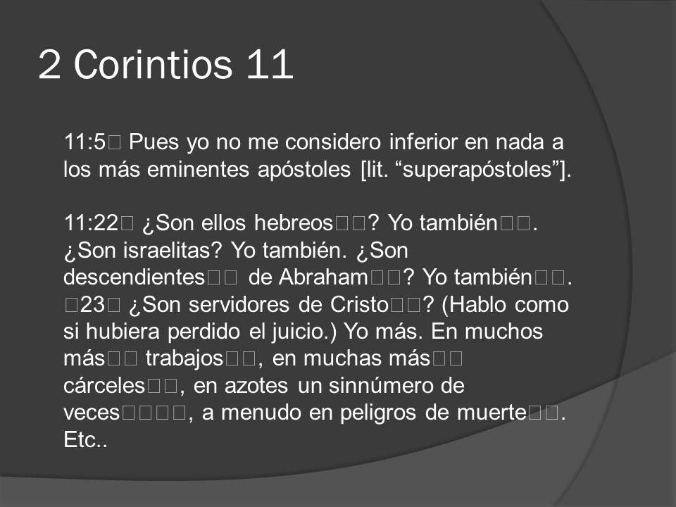 2 Corintios 11 11:5 Pues yo no me considero inferior en nada a los más eminentes apóstoles [lit. superapóstoles ].